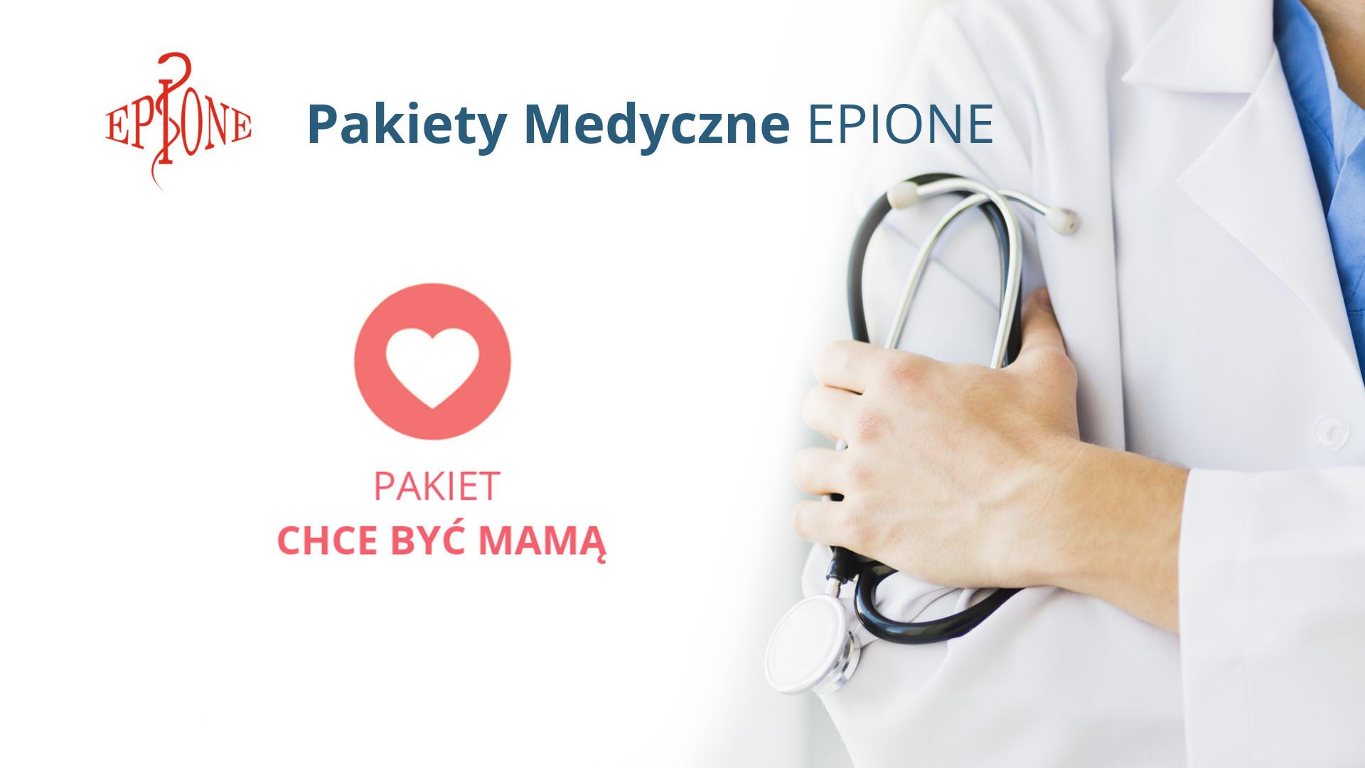 Pakiet Medyczny - Chce Być Mamą EPIONE | Katowice | Śląsk