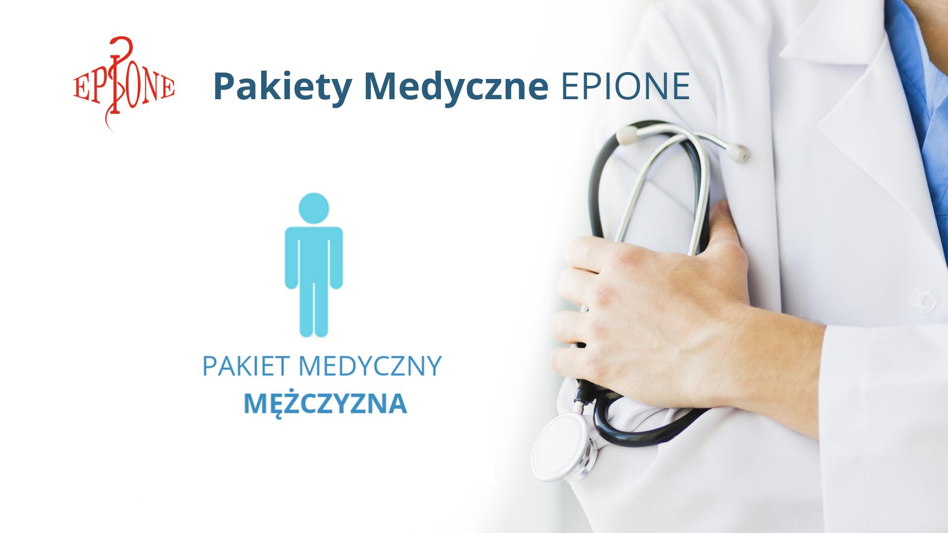 Pakiet Medyczny - Mężczyzna EPIONE | Katowice | Śląsk